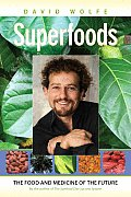 Superfoods The Food & Medicine of the Future