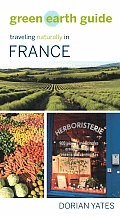 Green Earth Guide: Traveling Naturally in France Cover