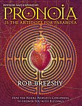 Pronoia Is the Antidote for Paranoia: How the Whole World Is Conspiring to Shower You with Blessings Cover