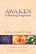 Awaken to Healing Fragrance: The Power of Essential Oil Therapy Cover