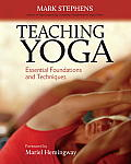 Teaching Yoga: Essential Foundations and Techniques Cover