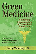 Green Medicine: Challenging the Assumptions of Conventional Health Care