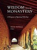 Wisdom from the Monastery: A Program of Spiritual Healing