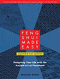 Feng Shui Made Easy, Revised Edition: Designing Your Life with the Ancient Art of Placement