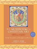 Mushroom in Christian Art: the Identity of Jesus in the Development of Christianity-with DVD (11 Edition)