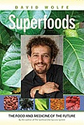 Superfoods: The Food and Medicine of the Future Cover