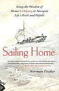 Sailing Home: Using the Wisdom of Homer's Odyssey to Navigate Life's Perils and Pitfalls Cover