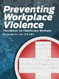 Preventing Workplace Violence: Handbook for Healthcare Workers