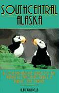 Southcentral Alaska A Comprehensive Guide to Hiking & Canoeing Trails & Public Use Cabins