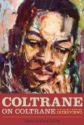 Coltrane on Coltrane: The John Coltrane Interviews Cover