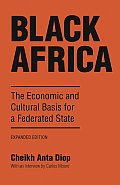 Black Africa The Economic & Cultural Basis for a Federated State