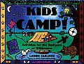 Kids Camp!: Activities for the Backyard or Wilderness