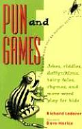 Pun & Games Jokes Riddles Daffynitions Tairy Fales Rhymes & More Word Play for Kids