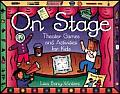 On Stage!: Theater Games and Activities for Kids