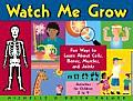Watch Me Grow Fun Ways to Learn about Cells Bones Muscles & Joints