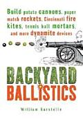 Backyard Ballistics 1st Edition Build Potato Cannons Paper Match Rockets Cincinnati Fire Kites Tennis Ball Mortars & More Dynamite Devices