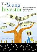 The Young Investor: Projects and Activities for Making Your Money Grow Cover