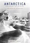 Antarctica: Exploring the Extreme: 400 Years of Adventure Cover