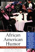 African American Humor: The Best Black Comedy from Slavery to Today (Library of Black America)