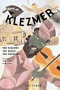 Book of Klezmer The History the Music the Folklore