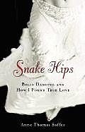 Snake Hips Belly Dancing & How I Found True Love