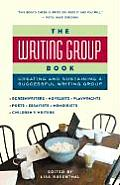 Writing Group Book Creating & Sustaining a Successful Writing Group