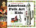 American Folk Art for Kids: With 21 Activities Cover