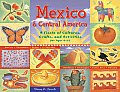 Mexico & Central America: A Fiesta of Cultures, Crafts, and Activities for Ages 8-12
