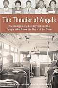 Thunder of Angels The Montgomery Bus Boycott & the People Who Broke the Back of Jim Crow