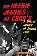 The Heebie-Jeebies at CBGB's: A Secret History of Jewish Punk Cover