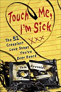 Touch Me Im Sick The 52 Creepiest Love Songs Youve Ever Heard