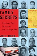 Family Secrets The Case That Crippled the Chicago Mob