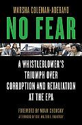 No Fear: A Whistleblower's Triumph Over Corruption and Retaliation at the EPA