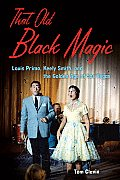 That Old Black Magic: Louis Prima, Keely Smith, and the Golden Age of Las Vegas