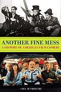 Another Fine Mess: A History of American Film Comedy (Cappella Books) Cover