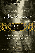 The World That Made New Orleans: From Spanish Silver to Congo Square Cover