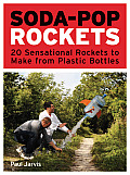 Soda-Pop Rockets: 20 Sensational Rockets to Make from Plastic Bottles Cover