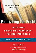 Publishing for Profit Successful Bottom Line Management for Book Publishers