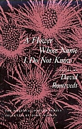 A Flower Whose Name I Do Not Know: Poems (National Poetry Series Books) Cover