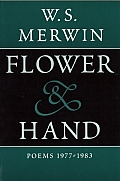 Flower & Hand Poems 1977 1983 The Compass Flower Opening the Hand Feathers from the Hill