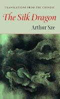 Silk Dragon : Translations From the Chinese (01 Edition)