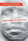 Upgraded to Serious (Lannan Literary Selections) Cover