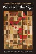 Pinholes in the Night: Essential Poems from Latin America