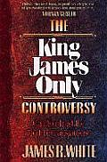 King James Only Controversy Can You Trust the Modern Translations