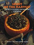 Spirit of the Harvest North American Indian Cooking