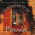 Secrets Of Pistoulet An Enchanted Fable Of Food Magic & Love