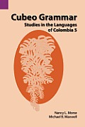 Summer Institute of Linguistics and the University of Texas #130: Cubeo Grammar: Studies in the Languages of Colombia 5