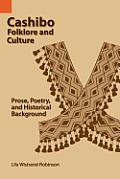 Cashibo Folklore and Culture: Prose, Poetry, and Historical Background