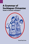 A Grammar of Sochiapan Chinantec: Studies in Chinantec Language 6