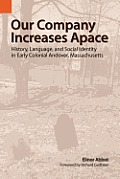 Our Company Increases Apace: History, Language, and Social Identity in Early Colonial Andover, Massachusetts